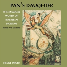 Pans Daughter : The Magical World of Rosaleen Norton, Paperback Book