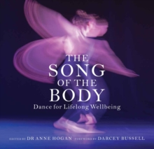 The Song of the Body : Dance for Lifelong Wellbeing, Paperback Book