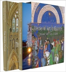 Medieval Art in Europe : Romanesque Art - Gothic Art 987-1489, Hardback Book