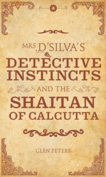 Mrs D'Silva's Detective Instincts and the Shaitan of Calcutta, Paperback / softback Book