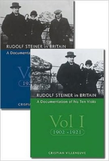 Rudolf Steiner in Britain : A Documentation of His Ten Visits, 1902-25, Paperback / softback Book