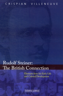 Rudolf Steiner: The British Connection : Elements from His Early Life and Cultural Development, Paperback / softback Book