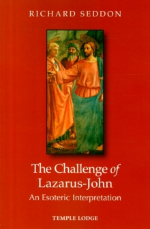 The Challenge of Lazarus-John : An Esoteric Interpretation, Paperback Book