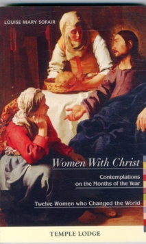 Women with Christ : Contemplations on the Months of the Year - Twelve Women Who Changed the World, Paperback Book