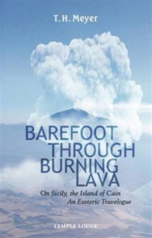 Barefoot Through Burning Lava : On Sicily, the Island of Cain - An Esoteric Travelogue, Paperback / softback Book