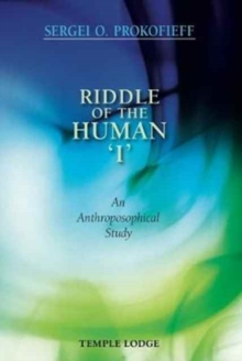 Riddle of the Human 'I' : An Anthroposophical Study, Paperback Book
