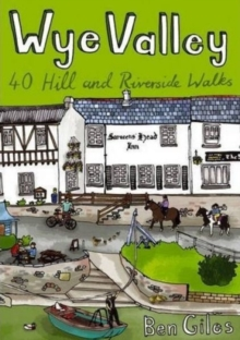Wye Valley : 40 Hill and Riverside Walks, Paperback Book