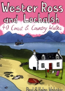 Wester Ross and Lochalsh : 40 Coast and Country Walks, Paperback / softback Book
