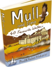 Mull and Iona : 40 Favourite Walks, Paperback / softback Book