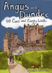 Angus and Dundee : 40 Coast and Country Walks, Paperback Book