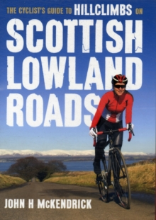 Scottish Lowland Roads : The Cyclist's Guide to Hillclimbs on, Paperback Book