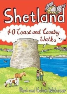 Shetland : 40 Coast and Country Walks, Paperback / softback Book