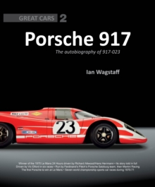 Porsche 917 : The Autobiography of 917-023, Hardback Book