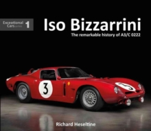 ISO Bizzarrini : The Remarkable History of A3/C 0222, Hardback Book