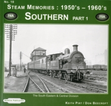 Steam Memories 1950's-1960's Southern : The South Eastern & Central Division Pt. 1, Paperback Book