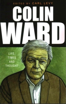 Colin Ward : Life, Times and Thought, Paperback Book