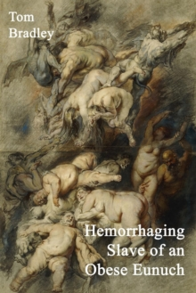 Hemorrhaging Slave of an Obese Eunuch, Paperback Book