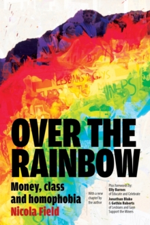 Over the Rainbow : Money, Class & Homophobia, Paperback Book