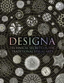 Designa : Technical Secrets of the Traditional Visual Arts, Hardback Book