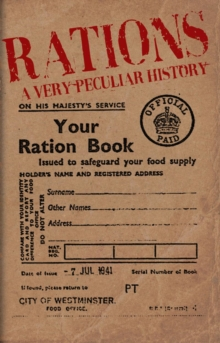 Rations : A Very Peculiar History, Hardback Book