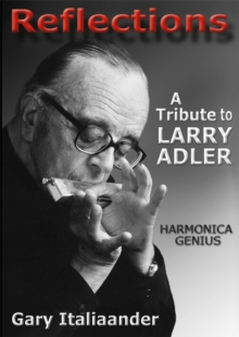 Reflections : A Tribute to Larry Adler, Paperback / softback Book