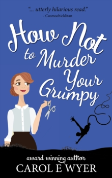 How Not to Murder Your Grumpy, Paperback Book