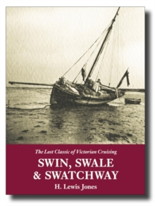 Swin, Swale & Swatchway : The Lost Classic of Victorian Cruising, Paperback / softback Book