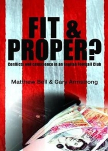 Fit and Proper? : Conflicts and Conscience in an English Football Club, Paperback Book
