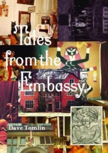 Tales from the Embassy - Communiques from the Guild of Transcultural Studies, 1976-1991, Paperback Book