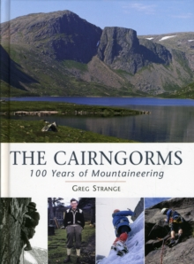 The Cairngorms : 100 Years of Mountaineering, Hardback Book