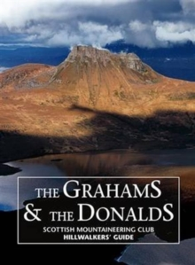 The Grahams & the Donalds : Scottish Mountaineering Club Hillwalkers' Guide, Hardback Book