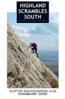 Highland Scrambles South : Including Cairngorms, Ben Nevis, Glen Coe, Rum and Arran, Paperback Book
