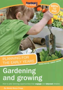 Planning for the Early Years: Gardening and Growing, Paperback Book