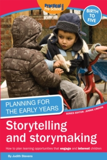 Planning for the Early Years: Storytelling and Story Making, Paperback / softback Book