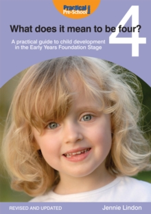 What Does it Mean to be Four? : A practical guide to child development in the Early Years Foundation Stage, EPUB eBook