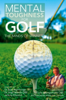 Mental Toughness for Golf : The Minds of Winners, Paperback Book