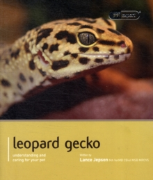 Leopard Gecko - Pet Expert : Understanding and Caring for Your Pet, Paperback Book