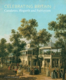 Celebrating Britain : Canaletto, Hogarth and Patriotism, Paperback Book