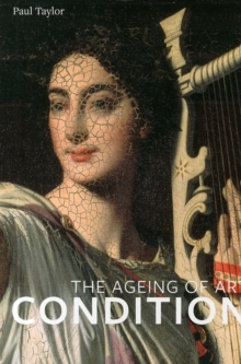 Condition : The Ageing of Art, Paperback Book