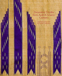 Decorative Textiles from Arab and Islamic Cultures : Selected Works from the Al Lulwa Collection, Paperback / softback Book