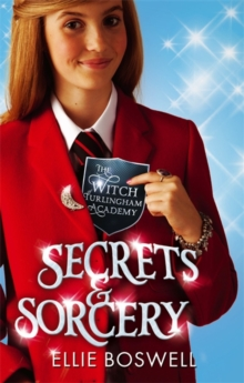 Witch of Turlingham Academy: Secrets and Sorcery : Book 3, Paperback Book