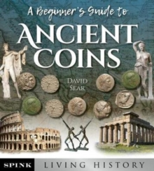 An Introductory Guide to Collecting Ancient Greek and Roman Coins : Volume 1, Paperback / softback Book