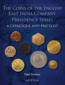 The Coins of the English East India Company : Presidency Series. A Catalogue and Pricelist, Paperback / softback Book