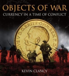Objects of War : Currency in a Time of Conflict, Hardback Book