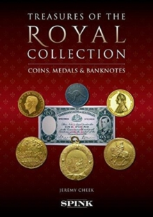 Monarchy, Money and Medals : Coins, Banknotes and Medals from the Collection of Her Majesty The Queen, Hardback Book