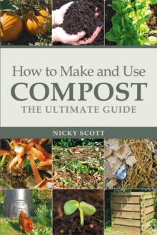 How to Make and Use Compost : The Ultimate Guide, EPUB eBook