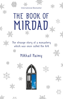 The Book of Mirdad : The Strange Story of a Monastery Which Was Once Called The Ark, Paperback Book