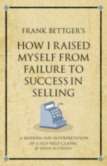 Frank Bettger's How I raised myself from failure to success, PDF eBook