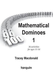 Mathematical Dominoes 1 : 36 Activities for Ages 11-14, Paperback Book
