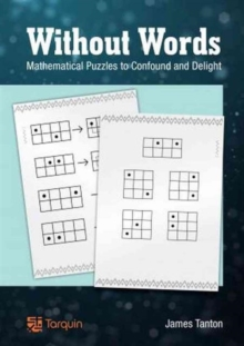 Without Words: Mathematical Puzzles to Confound and Delight, Paperback Book